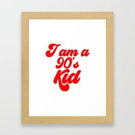 I am a 90's KID Framed Art Print