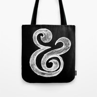 ampersand Tote Bags featuring Ampersand by Artworks by PabloZarate Inc.