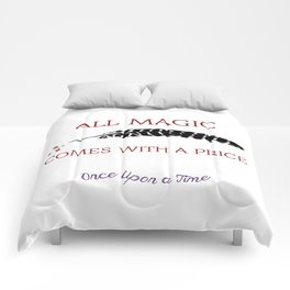 OUAT Quote  All magic comes with a price Comforters