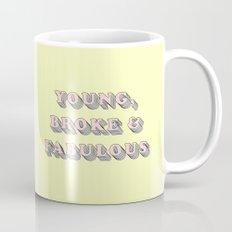 Young, Broke & Fabulous - Typography Design Mug