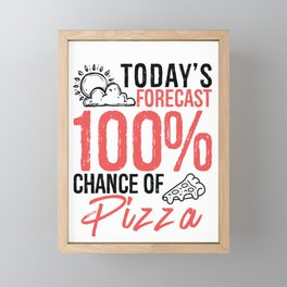 Today's Forecast 100% Chance of Pizza Funny Food Lover Gift Idea Framed Mini Art Print