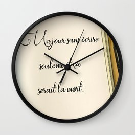 A Day without Writing, Only That Would be Death, Un jour sans écrire Wall Clock
