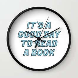 It's a Good Day to Read a Book blue Wall Clock