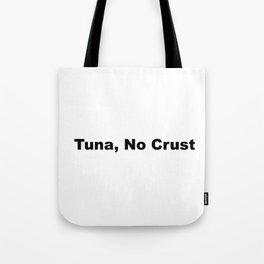 Tuna, No Crust Tote Bag