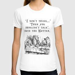Then you shouldn't talk T-shirt