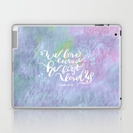 He First Loved Us - 1 John 4:19 Laptop & iPad Skin