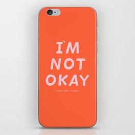 I'm Not Okay iPhone Skin