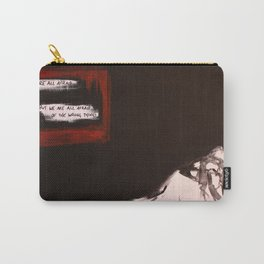 We Are All Afraid Carry-All Pouch