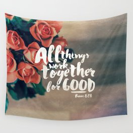 All Things Work Together For Good (Romans 8:28) Wall Tapestry