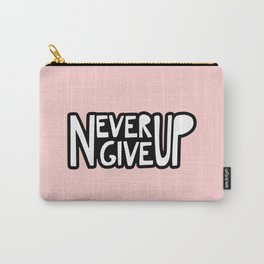 NEVER GIVE UP (pink) Carry-All Pouch