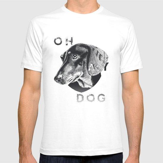 oh my dog ! T-shirt