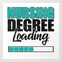 Nursing Degree Loading Art Print