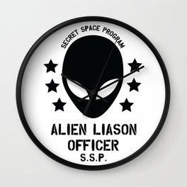 Top Secret Space Program Alien Liaison Officer cute funny tshirt gifts Wall Clock