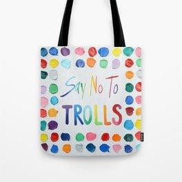 Say No to Trolls Tote Bag