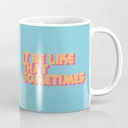 It Be Like That Sometimes - Retro Blue Coffee Mug