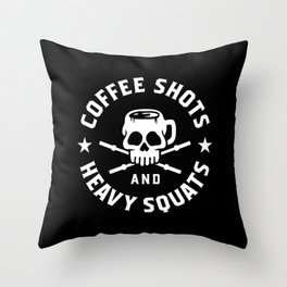 Coffee Shots and Heavy Squats Throw Pillow