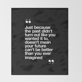 Better Than You Ever Imagined black and white contemporary typography design home wall decor bedroom Throw Blanket