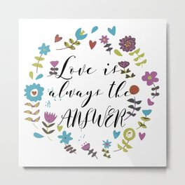 Love is always there valentine quote wall art Metal Print