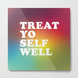 Treat Yo Self Well - gradient no3 Metal Print