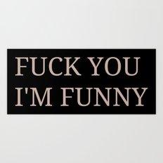 Fuck I'm Funny Art Print