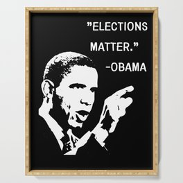 Elections Matter | Barack Obama Quote Serving Tray