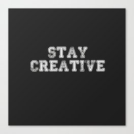 Stay Creative Canvas Print