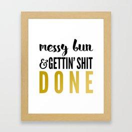 Messy Bun & Gettin' Shit Done Framed Art Print