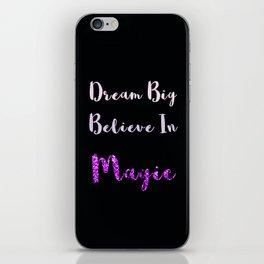 Dream Big, Believe In MAGIC iPhone Skin