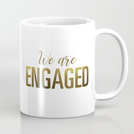 We are engaged (gold) Coffee Mug