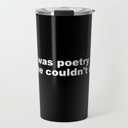 She was Poetry Travel Mug