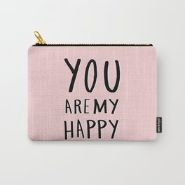 You are my happy - pink hand lettering Carry-All Pouch