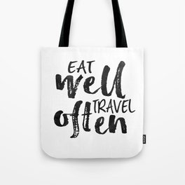 PRINTABLE Art,Eat Well Travel Often,Inspirational Quote,Motivational Print,Travel poster Tote Bag