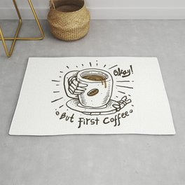 Okay! But First Coffee Rug