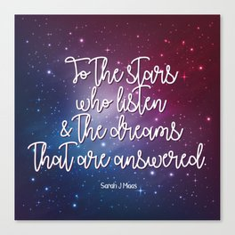 To the stars who listen & the dreams that are answered! Canvas Print