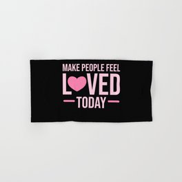 Feel loved today Kind and Compassionate Gift Hand & Bath Towel