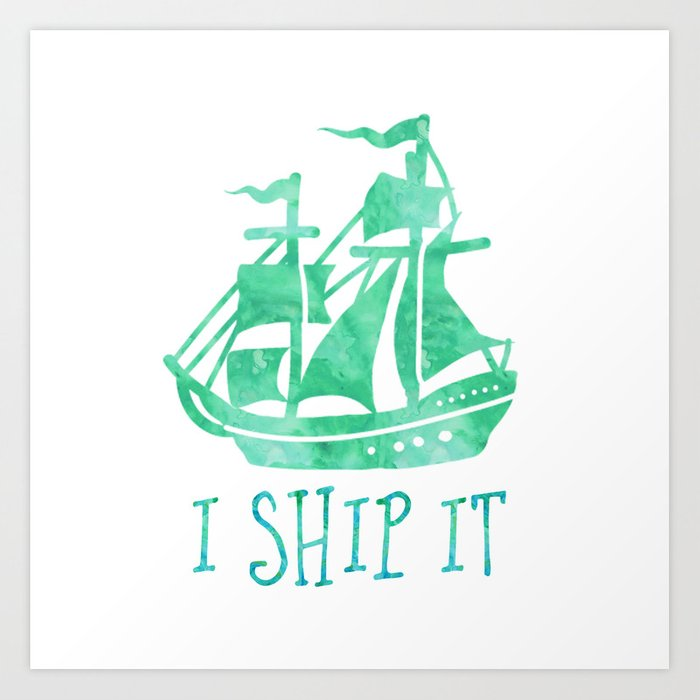 I Ship It - Watercolour Art Print