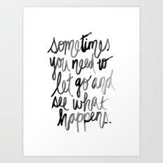Let go. Art Print