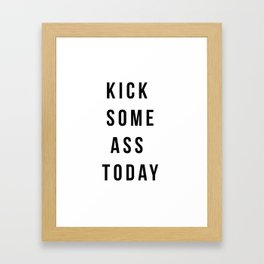 Kick Some Ass Framed Art Print