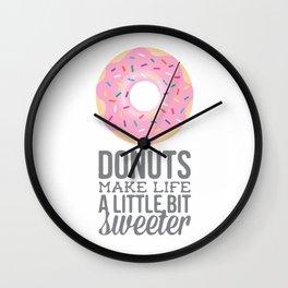 Donut make life a little bit sweeter Wall Clock