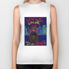 SPEAK Until You Are HEARD! Biker Tank