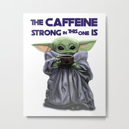 Caffeine and Baby Foundling Metal Print