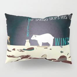 No winter lasts forever 3 Pillow Sham