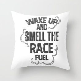 wake up and smell the race fuel Throw Pillow