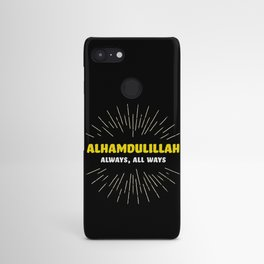 Alhamdulillah, Always, All Ways Android Case
