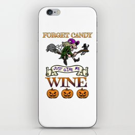 Halloween Costume Forget Candy Just Give Me Wine Gift iPhone Skin