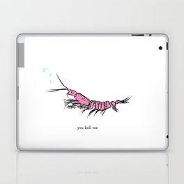 you krill me Laptop & iPad Skin