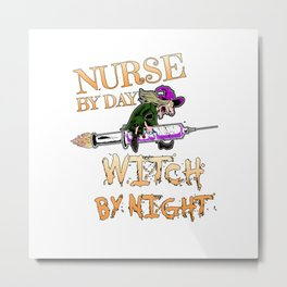 Halloween Costume Nurse By Day Witch By Night Metal Print