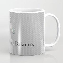 Life is All About Balance  Coffee Mug