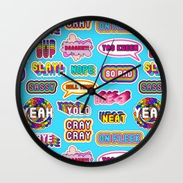 "Pattern #1 ""YOLO"", ""Slay!"", ""Hell Yeah"", ""Yas Kween"", etc. Wall Clock"