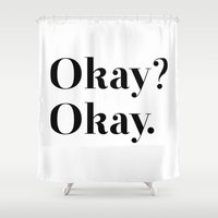 okay Shower Curtains featuring Okay? Okay. by Poppo Inc.